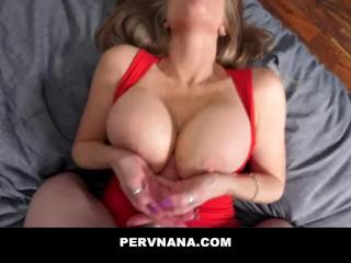 PERVNANA – Pounding My Mature GILF Step Grandmas Bald Pussy