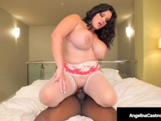 Big Latina Angelina Castro Strokes Sucks & Fucks Huge Dick!