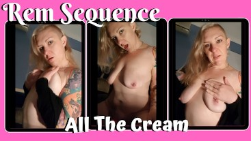 All The Cream - Rem Sequence