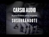 """""""Susurrándote"""" – AUDIO Erótico para Mujer [Dom/Sub] [Instrucciones] [Voz Masculina][ASMR BuenaChica]"""