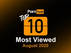 Most Viewed Videos of August 2020 - Pornhub Model Program