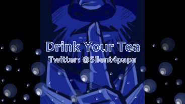 Drink Your Tea - Little twisted - My version of this story