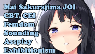 Mai Sakurajima is disgusted by you! Hentai JOI(Sounding,Assplay,Exhibitionism,Femdom, Oral,CEI, CBT)