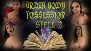 UNDER BODY POSSESSION SPELL 3 - PREVIEW - ImMeganLive