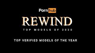 Лучший Pornos - Pornhub Models Pornhub Rewind 2020 Топ Проверенных Моделей Года