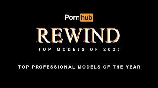Фильмы порно бесплатно - Pornhub Models Pornhub Rewind 2020 Топовые Профессиональные Модели Года