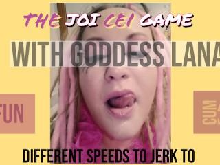 The JOI CEI Game Starring Goddess Lana
